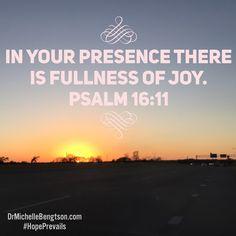 In your presence is fullness of joy.