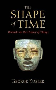 The Shape of Time: Remarks on the History of Things by George Kubler, http://www.amazon.com/dp/0300100612/ref=cm_sw_r_pi_dp_h0Cosb1DM7WRN