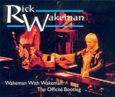 "NAS ONDAS DA NET: RICK WAKEMAN - ""Wakeman With Wakeman - The Officia..."
