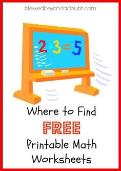 The best places to find FREE Math Worksheets for Kids!