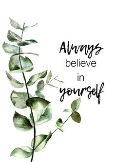 Believe In Yourself Quotes, Plant Art, Watercolor Leaves, Printable Quotes, Printable Wall Art, Pretty Wallpapers, Leaf Art, Flower Backgrounds, Life Inspiration