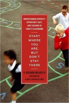 Start Where You Are, But Don't Stay There addresses a crucial issue in teacher training and professional education: the need to prepare pre-service and in-service teachers for the racially diverse student populations in their classrooms. Education Reform, Teacher Education, Student Teaching, Teacher Resources, Special Education, Diversity In The Classroom, Cult Of Pedagogy, Earth Book, Teaching