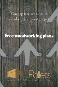 7 must follow resources to find FREE woodworking plans