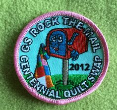 Girl Scout 100th anniversary patch. Designed by Stacy Slockbauer. GS Rock the Mail, Centennial Quilt Swap,  2012. Generously given to me by Suzanne.