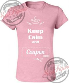 Image of Keep Calm and Coupon!!! Pink/White Missy Fit Tshirt