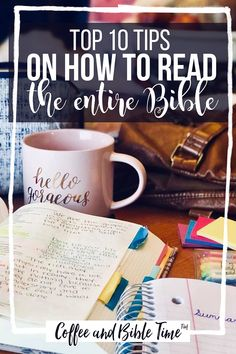How to Read Through the Entire Bible - 10 TIPS   website Coffee and Bible Time