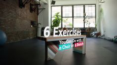 6 Exercises You Can Do with a Chair or a Bench
