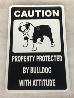 """12"""" x 18"""" Property Protected By Bulldog With Attitude Aluminum Sign"""