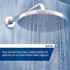 Duş sürenizi kısa tutun, #sürdürülebilir bir #gelecek için su tasarrufuna katkı sağlayın. #BSH #SuTasarrufu