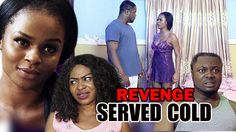 BEST REVENGE SERVED COLD - LATEST NIGERIAN/AFRICAN MOVIES 2017