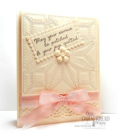 handmade quilt card ... die cut in ivory ... luv how the stitch lines show up with one neutral color ...  Our Daily Bread ....