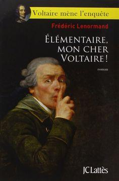 Amazon.fr - Élémentaire, mon cher Voltaire ! - Frédéric Lenormand - Livres
