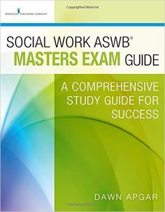 Social Work ASWB Masters Exam Guide: A Comprehensive Study Guide for Success 1st Edition, Dr. Dawn Apgar PhD LSW ACSW, 978-0826172037, 8/11