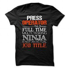 Press Operator T Shirts, Hoodie. Shopping Online Now ==► https://www.sunfrog.com/No-Category/Press-Operator-94737307-Guys.html?41382