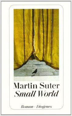 Small World. Roman: Amazon.de: Martin Suter: Bücher