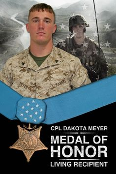 Dakota Meyer, is the third living recipient — and first living Marine recipient — of the nation's highest combat honor for actions in Iraq and Afghanistan. No living Marine has received the award in the last 38 years. America Honors You!