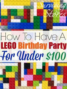 How to have a LEGO birthday party for under 100 dollars - lots of great ideas for how to make cupcakes, party favors, and games!