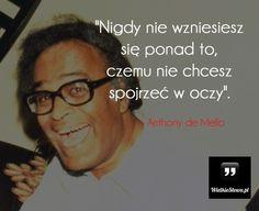 Nigdy nie wzniesiesz się ponad to... #Mello-Anthony-De,  #Motywujące-i-inspirujące, #Odwaga