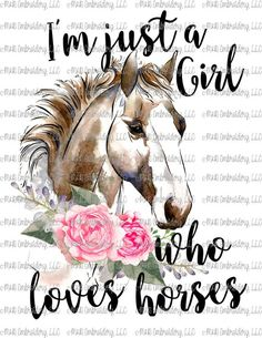 mug art I'm just a girl who loves horses, Sublimation Transfer, Horse, Mug Can Holder Ink Transfer Horse Funny Horses, Cute Horses, Pretty Horses, Horse Love, Beautiful Horses, Cowgirl And Horse, Horse Girl, Inspirational Horse Quotes, Horse Riding Quotes