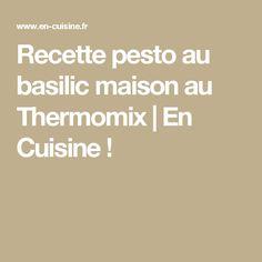 Recette pesto au basilic maison au Thermomix   En Cuisine !