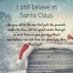 Christmas Quotes : I still believe in Santa Claus Little Christmas, All Things Christmas, Winter Christmas, Vintage Christmas, Christmas Crafts, Christmas Decorations, Christmas Sayings, Father Christmas, Spirit Of Christmas Quotes
