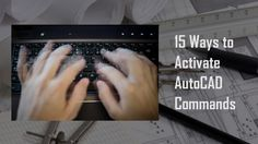 15 ways to activate AutoCAD Commands