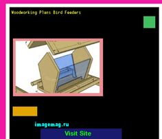 Woodworking Plans Bird Feeders 170744 - The Best Image Search