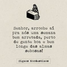 Que assim seja! Frame Of Mind, Satire, Good Vibes, Wise Words, Einstein, The Help, Haha, Sentences, Funny Quotes