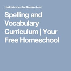 Spelling and Vocabulary Curriculum | Your Free Homeschool