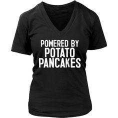 Powered By Potato Pancakes Shirt