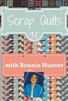 It's time to let your scraps out to play! Join Bonnie Hunter for a 6 segment online course on scrap quilting. Bonnie will teach you how to save your scraps and use them to their full potential. You'll learn all kinds of tips and techniques as you create 6 of Bonnie's favorite blocks from her Addicted to Scraps column in Quiltmaker Magazine!