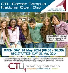 CTU Career Campus National Open Day:10 May 2014, 08:00-16:30. Book now! 0861 100 395. www.ctucareer.co.za. Image supplied by CTU Training Solutions.