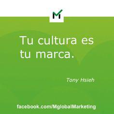 "Frases de #Marketing: ""Tu cultura es tu marca"". Tony Hsieh."