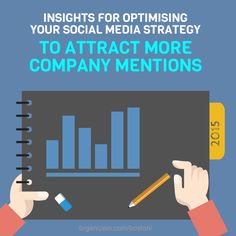 """Insights For Optimising Your Social Media Strategy To Attract More Company Mentions""- Social media is very dynamic, and the best strategy that can get people to talk about your company is a matter which baffles even the most experienced marketer. Apart from basing their approach on hard data, they have to often take intelligent guesses to arrive at the optimal approach. To read more click here: http"