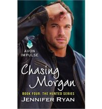 Chasing Morgan Book Four The Hunted Series (Hunted) By (author) Jennifer Ryan