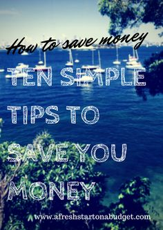 10 Simple Tips for to save you Money #budgeting #saving money