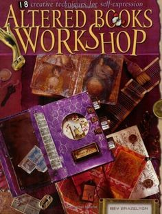 Altered Books Workshop: 18 Creative Techniques for Self-Expression by Bev Brazelton, http://www.amazon.com/dp/B000X1N3PU/ref=cm_sw_r_pi_dp_aArFpb1K8VGDR