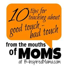 Have you talked with your kids about good touch-bad touch yet? How did you broach that difficult subject? Get 10 tips from MOMS like you on teaching your kids about good touch-bad touch at B-InspiredMama.com.