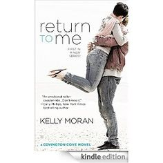 Return to Me (A Covington Cove Novel) - Kindle edition by Kelly Moran. Contemporary Romance Kindle eBooks @ Amazon.com.