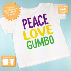 Hey, I found this really awesome Etsy listing at https://www.etsy.com/listing/215744541/peace-love-gumbo-mardi-gras-shirt-or