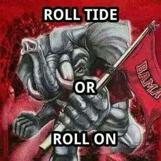 Roll Tide or Roll On