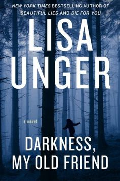 Darkness my old friend by Lisa Unger