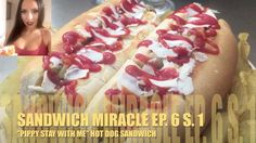 """Sandwich Miracle ep 6 -""""PIPPY STAY WITH ME"""" HOT DOG SANDWICH [SUPER]"""