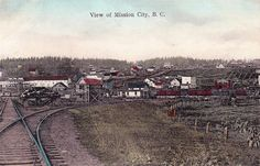 """""""View of Mission City, B. City C, Fraser Valley, Historical Pictures, British Columbia, Railroad Tracks, Vintage Photos, Vancouver, Paris Skyline, History"""