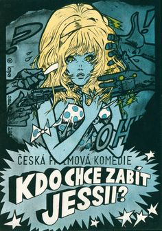 by Kája Saudek / Kdo chce zabít Jessii? Best Classic Movies, Sf Movies, Central And Eastern Europe, Draw On Photos, Comedy Films, Film Posters, Comic Character, Jessie, Science Fiction