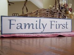 Family First Great Gift Idea for any occasions. Handmade Painted Wooden Sign - NO vinyl. Excellent Quality. 100% Customer Satisfaction. Made in USA.