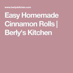 Easy Homemade Cinnamon Rolls | Berly's Kitchen