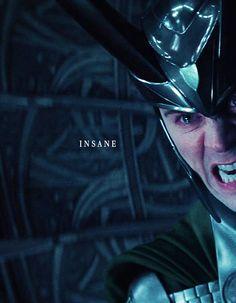 Loki. Far side of sanity.