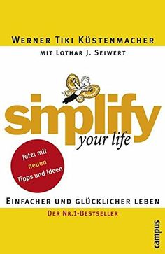simplify your life: Einfacher und glücklicher leben von W…