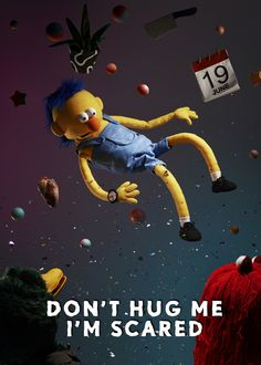 Don't hug me, I'm scared